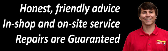 Honest, friendly advice and on-site service, repairs are guaranteed!